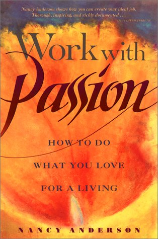 9781880032541: Work with Passion: How to Do What You Love for a Living