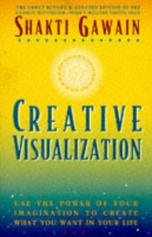 9781880032626: Creative Visualization: Use the Power of Your Imagination to Create What You Want in Your Life