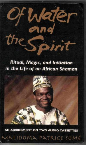 9781880032640: Of Water and the Spirit: Ritual, Magic and Initiation in the Life of an African Shaman