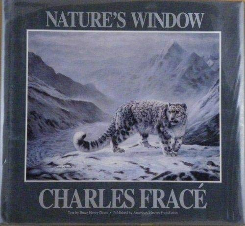 Nature's Window: Charles Frace: Davis, Bruce Henry (Text by)