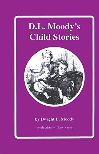 Moody's Child Stories (1880045125) by Dwight L. Moody