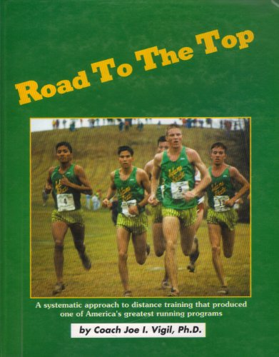 9781880047347: Road to the Top: A Systematic Approach to Training Distance Runners