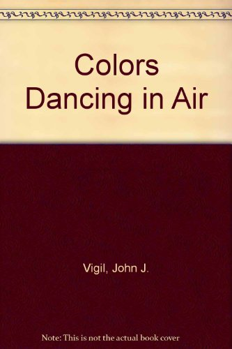 9781880047552: Colors Dancing in Air