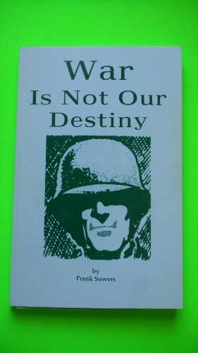 War is not our destiny: Frank Sowers