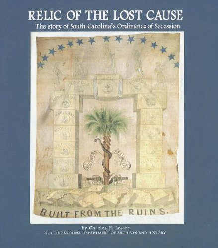 9781880067369: Relic of the Lost Cause: The Story of South Carolina's Ordinance of Secession