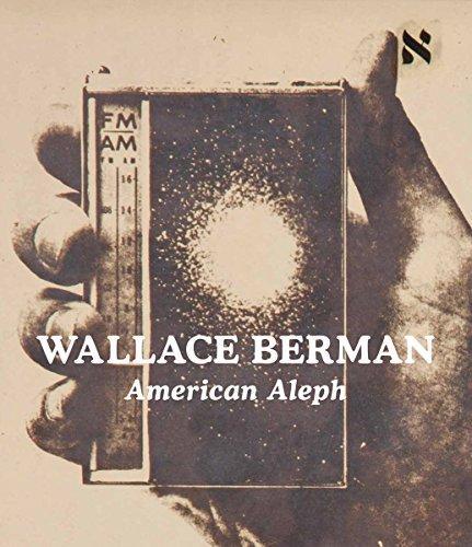 Wallace Berman: American Aleph: Wallace Berman, Tosh Berman, Claudia Bohn-Spector, Sam Mellon,