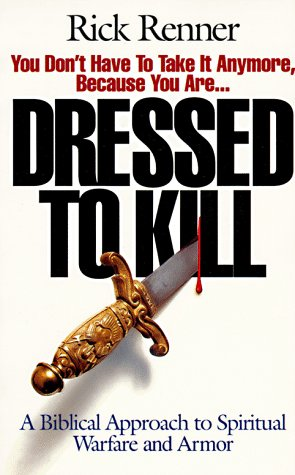 9781880089064: Dressed to Kill: A Biblical Approach to Spiritual Warfare and Armor