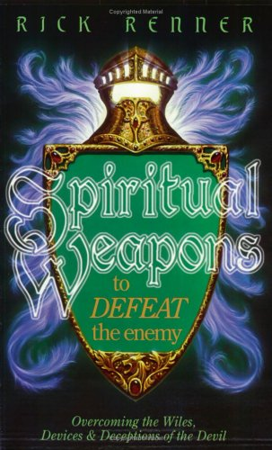 9781880089118: Spiritual Weapons to Defeat the Enemy: Overcoming the Wiles, Devices & Deceptions of the Devil
