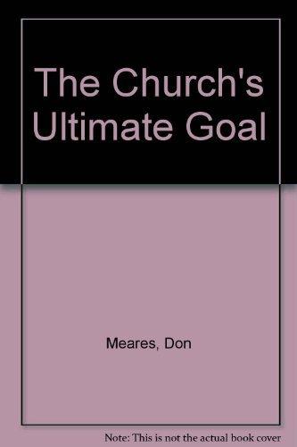 9781880089262: The Church's Ultimate Goal: Corporate Destiny in the Local Church