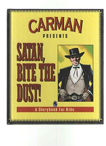 Satan, Bite the Dust!: A Storybook for Kids (9781880089347) by Carman; Carman Ministries; Carmen; Whalin, Terry