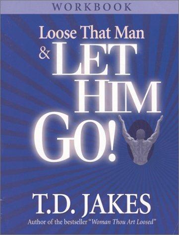 9781880089422: Loose That Man & Let Him Go