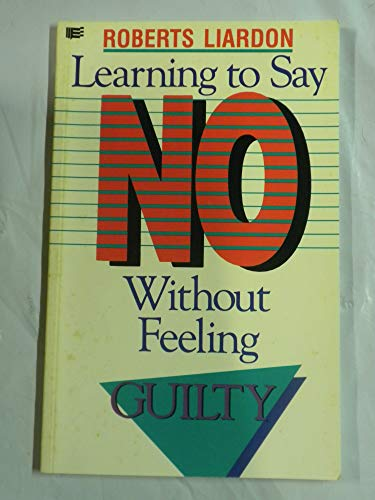 9781880089699: Learning to Say No: Without Feeling Guilty