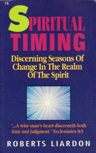 9781880089712: Spiritual Timing: Discerning Seasons of Change in the Realm of the Spirit