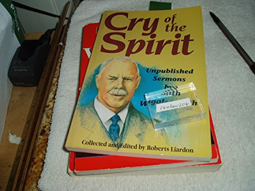 9781880089743: Cry of the Spirit: Unpublished Sermons by Smith Wigglesworth