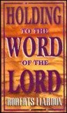 9781880089804: Holding to the Word of the Lord