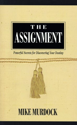 9781880089941: The Assignment: Powerful Secrets for Discovering Your Destiny