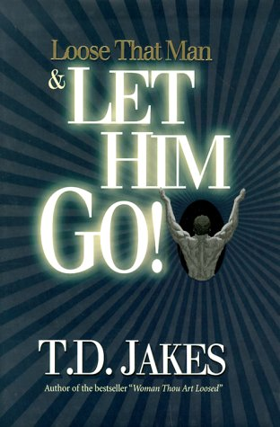9781880089972: Loose That Man & Let Him Go!