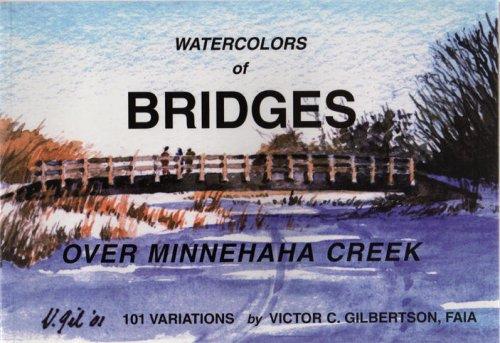 Watercolors of Bridges Over Minnehaha Creek: Victor Gilbertson