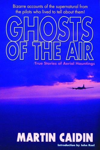 9781880090114: Ghosts of the Air: True Stories of Aerial Hauntings