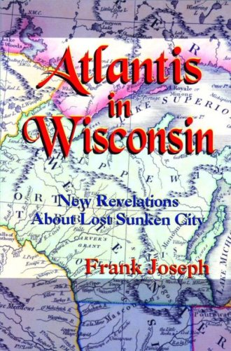 9781880090121: Atlantis in Wisconsin: New Revelations About the Lost Sunken City