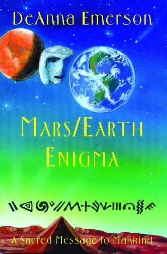 Mars/Earth Enigma: A Sacred Message to Mankind: Deanna Emerson