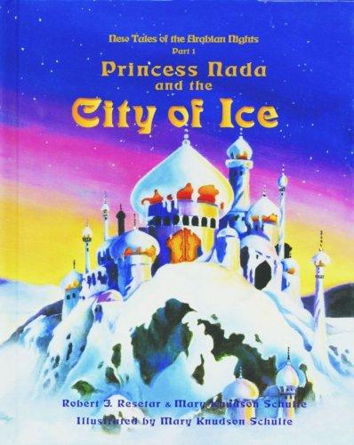 Princess Nada and the City of Ice: Robert J. Resetar,