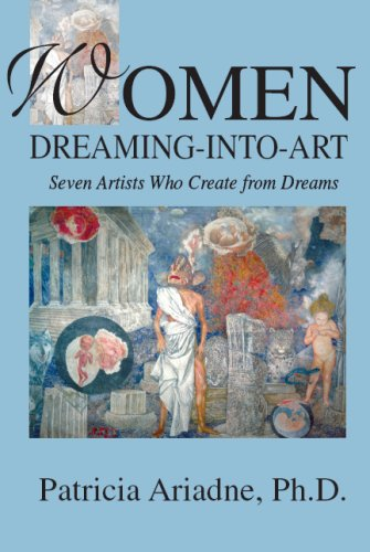 9781880090695: Women Dreaming-Into-Art: Seven Artists Who Create from Dreams
