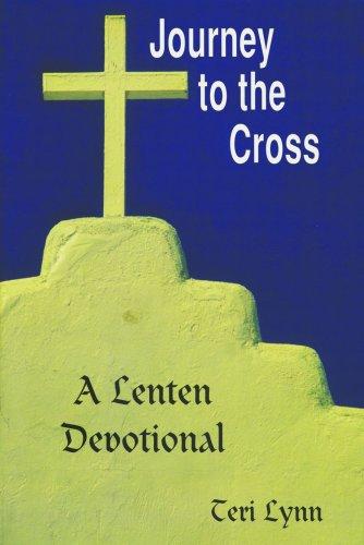 9781880090718: Journey to the Cross: A Lenten Devotional