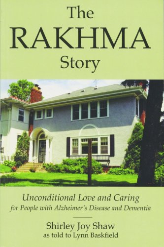9781880090831: The Rakhma Story: Unconditional Love and Caring for People With Alzheimer's Disease and Dementia