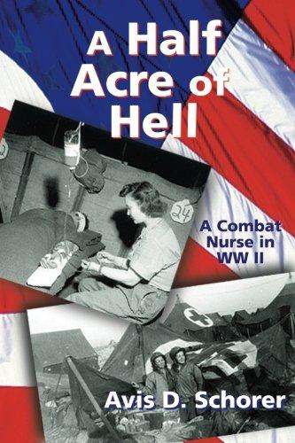 9781880090947: A Half Acre of Hell: A Combat Nurse in WW II