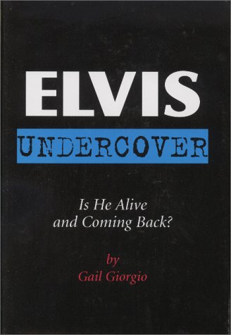 9781880092491: Elvis Undercover: Is He Alive and Coming Back?