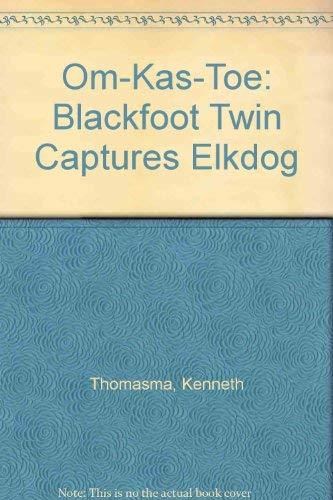 9781880114063: Om-Kas-Toe: Blackfoot Twin Captures Elkdog