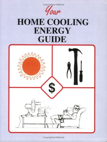 Your Home Cooling Energy Guide: John T. Krigger