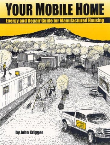 9781880120101: 'Your Mobile Home : Energy and Repair Guide for Manufactured Housing