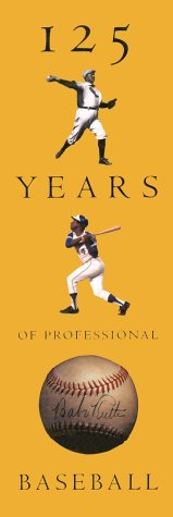 125 Years of Professional Baseball