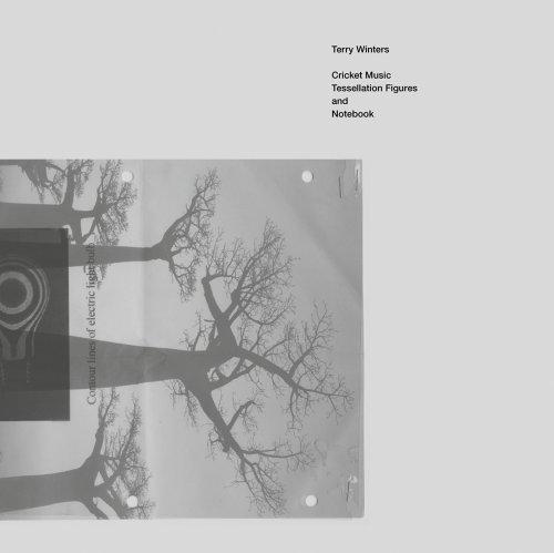Terry Winters: Cricket Music, Tessellation Figures &: Siegel, Katy, Winters,