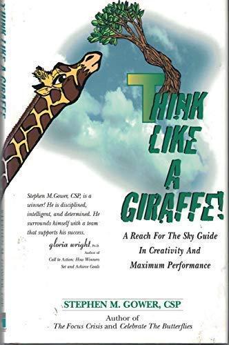 Think Like A Giraffe ; A Reach: Gower, Stephen M.