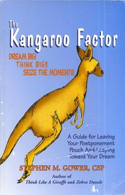 The kangaroo factor: Dream big! think big!: Gower, Stephen M