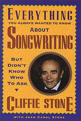 9781880152003: Everything You Always Wanted to Know About Songwriting but Didn't Know Who to Ask