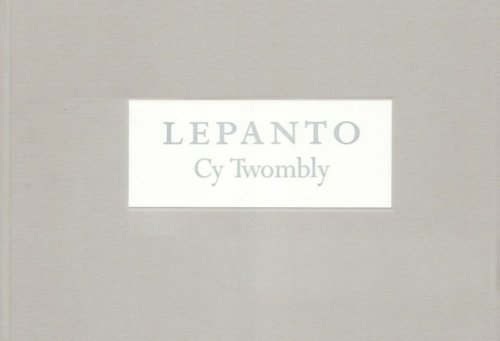 9781880154571: CY TWOMBLY: LEPANTO - A PAINTING IN TWELVE PARTS (VENICE)