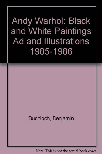 9781880154687: Andy Warhol: Black and White Paintings Ad and Illustrations 1985-1986