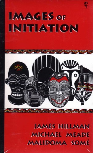 Images of Initiation (1880155052) by James Hillman; Michael Meade; Malidoma Some