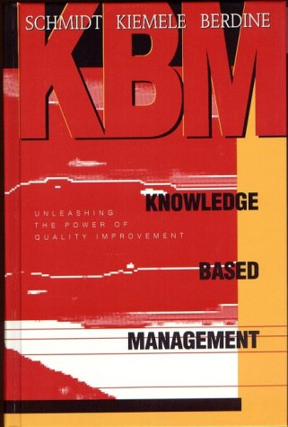 9781880156056: Knowledge Based Management: Unleashing the Power of Quality Improvement