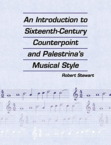 9781880157077: An Introduction to Sixteenth Century Counterpoint and Palestrina's Musical Style