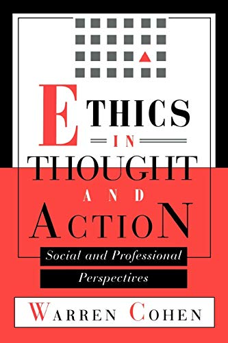 Ethics in Thought and Action: Social and: Warren Cohen