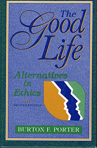 9781880157152: The Good Life : Alternatives in Ethics