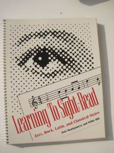 Learning to Sight Read Jazz, Rock, Latin, and Classical Styles (1880157160) by Willie Hill; Bob Montgomery