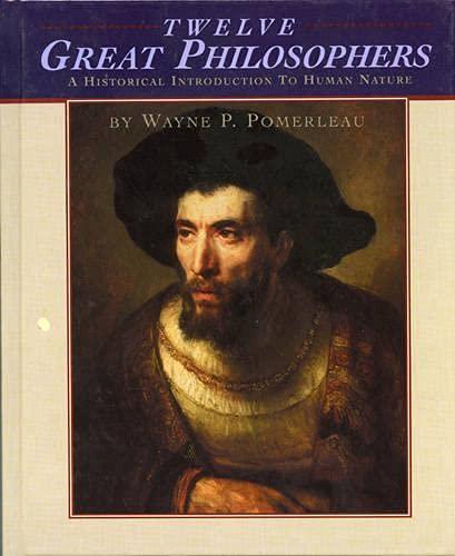 9781880157541: Twelve Great Philosophers: An Historical Introduction to Human Nature: A Historical Introduction to Human Nature