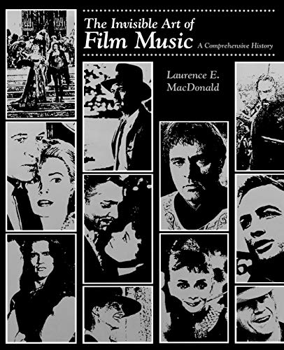 9781880157565: The Invisible Art of Film Music: A Comprehensive History