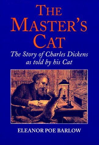 9781880158227: The Master's Cat: The Story of Charles Dickens as told by his Cat